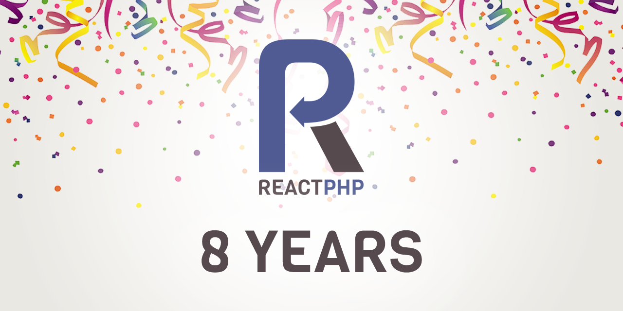 ReactPHP – 8 years